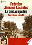 La ciudad que fue Barcelona, años 70