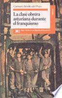 La clase obrera asturiana durante el franquismo