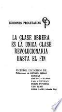 La Clase obrera es la única clase revolucionaria hasta el fin