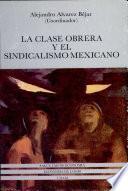 La Clase obrera y el movimiento sindical en México