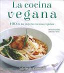 La Cocina Vegana / The Vegan Cookbook: 100 de Las Mejores Recetas Veganas