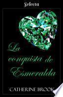 La conquista de esmeralda (Joyas de la nobleza 4)