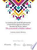 La construcción social del patrimonio a través de los espacios urbanos en Zacoalco de Torres, Jalisco