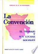 La Convención, el trabajo y sus luchas sociales