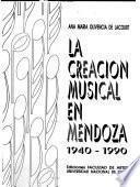 La creación musical en Mendoza, 1940-1990