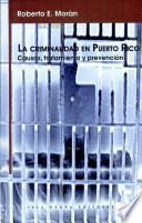 La criminalidad en Puerto Rico