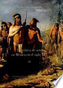 La crítica de arte en México en el siglo XIX: Estudios y documentos III (1879-1902)