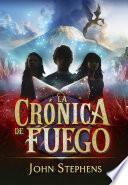 La Crónica de Fuego (Los Libros de los Orígenes 2)