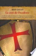 La cruz de Occidente / The Cross of the West