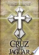 La Cruz del Jaguar (Cuarta edición)