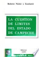 La cuestión de límites del Estado de Campeche