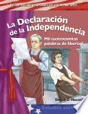La Declaración de la Independencia: Mil cuatrocientas palabras de libertad (The Declaration of Independence: Fourteen Hundred Words of Freedom)