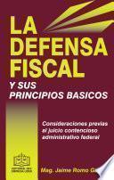 LA DEFENSA FISCAL Y SUS PRINCIPIOS BÁSICOS 2017
