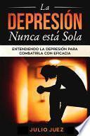 La Depresión Nunca Está Sola