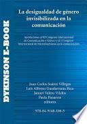 La desigualdad de género invisibilizada en la comunicación. Aportaciones al III Congreso Internacional de Comunicación y Género y al I Congreso Internacional de Micromachismo en la comunicación