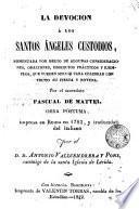 La devocion a los Santos Angeles Custodios. ..