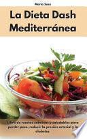 La Dieta Dash Mediterránea
