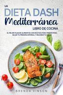 La DIETA DASH Mediterránea - LIBRO DE COCINA