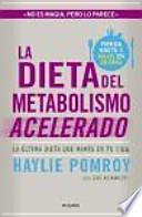 La dieta del metabolismo acelerado : la última dieta que harás en tu vida