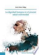 La dignidad humana en el proceso salud-enfermadad