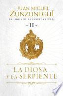 La diosa y la serpiente (Trilogía de la Independencia 2)