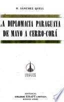 La diplomacia paraguaya de Mayo a Cerro-Corá