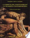 La disputa del positivismo en la filosofía contemporánea