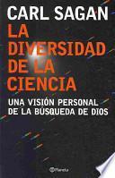 La diversidad de la ciencia : una visión personal de la búsqueda de Dios