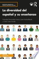 La diversidad del español y su enseñanza