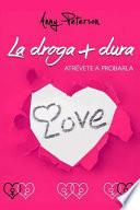 La Droga + Dura