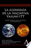La economia de la iniciativa yasuni-ITT / The Economy of the Yasuni-ITT Initiative
