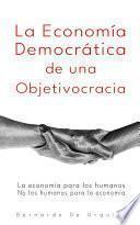 La Economía Democrática de una Objetivocracia