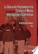 LA EDUCACIÓN PATRIMONIAL EN LA ESCUELA Y EL MUSEO