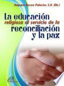 La educación religiosa al servicio de la reconciliación y la paz