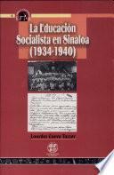 La educación socialista en Sinaloa (1934-1940)
