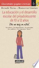 La educación y el desarrollo escolar del preadolescente de 10 a 12 años (Cómo entender y ayudar a tus hijos 4)