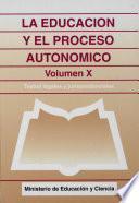 La educación y el proceso autonómico. Volumen X
