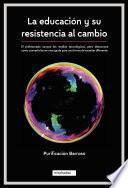 La educación y su resistencia al cambio