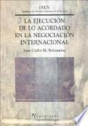 La ejecución de lo acordado en la negociación internacional