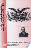 La eleccíon de Manuel González, 1878-1880