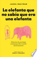 La Elefanta Que No Sabia Que Era una Elefanta