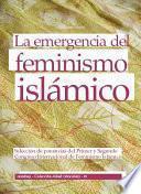 La emergencia del feminismo islámico. Selección de ponencias del Primer y Segundo Congreso Internacional de Feminismo Islámico