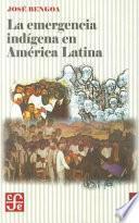 La emergencia indígena en América Latina