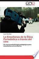 La Enseñanza de la Ética Periodística a través del cine