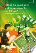 La enseñanza y el entrenamiento del fútbol 7