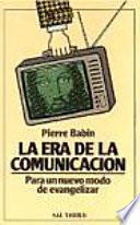La era de la comunicación para un nuevo modo de evangelizar