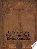 La Escatologia Musulmana En La Divina Comedia