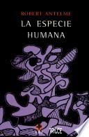 La Especie Humana/ the Human Specie