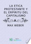La Etica protestante y el espiritu del capitalismo