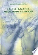 La eutanasia ante la moral y el derecho